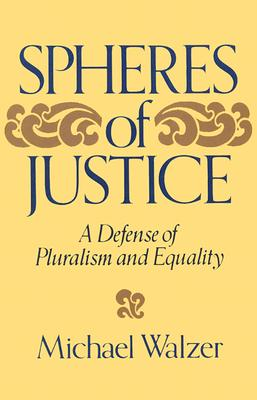 Spheres of Justice By Walzer, Michael